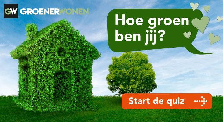 Groener Wonen quiz Hoe groen ben jij?