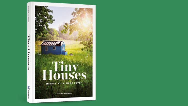 Tiny Houses – Minder huis, meer leven